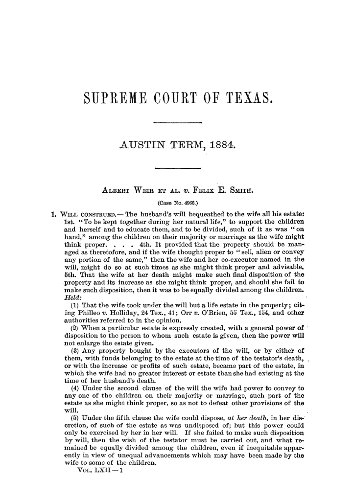 Cases argued and decided in the Supreme Court of the State of Texas, during the latter part of the Austin term, 1884, and the Tyler term, 1884.  Volume 62.                                                                                                      1