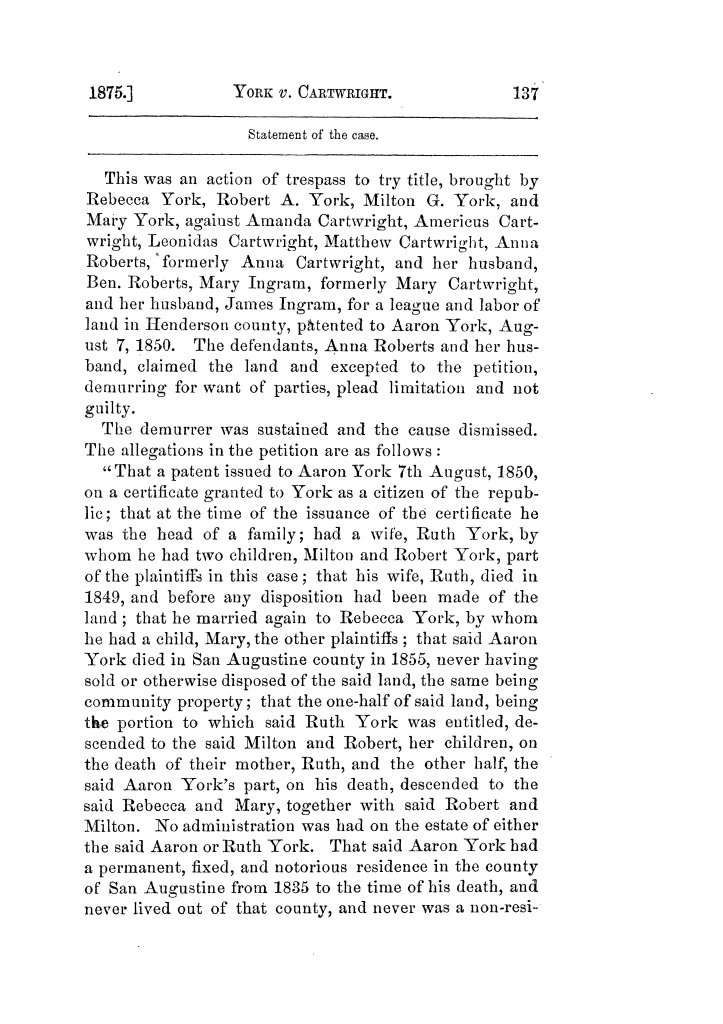Cases argued and decided in the Supreme Court of Texas, during the latter part of the Tyler term, 1874, and the first part of the Galveston term, 1875.  Volume 42.                                                                                                      137
