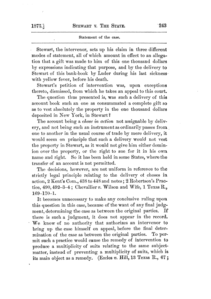 Cases argued and decided in the Supreme Court of Texas, during the latter part of the Tyler term, 1874, and the first part of the Galveston term, 1875.  Volume 42.                                                                                                      243