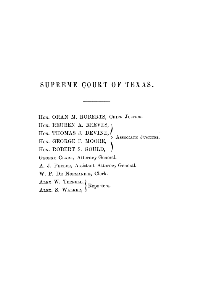 Cases argued and decided in the Supreme Court of Texas, during the latter part of the Tyler term, 1874, and the first part of the Galveston term, 1875.  Volume 42.                                                                                                      III