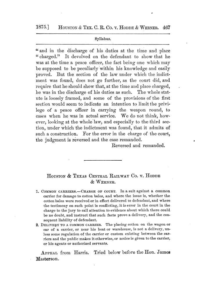 Cases argued and decided in the Supreme Court of Texas, during the latter part of the Tyler term, 1874, and the first part of the Galveston term, 1875.  Volume 42.                                                                                                      467