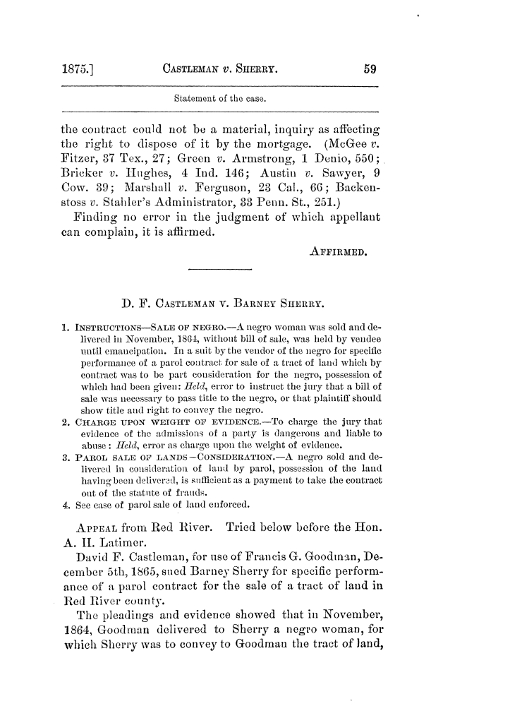Cases argued and decided in the Supreme Court of Texas, during the latter part of the Tyler term, 1874, and the first part of the Galveston term, 1875.  Volume 42.                                                                                                      59