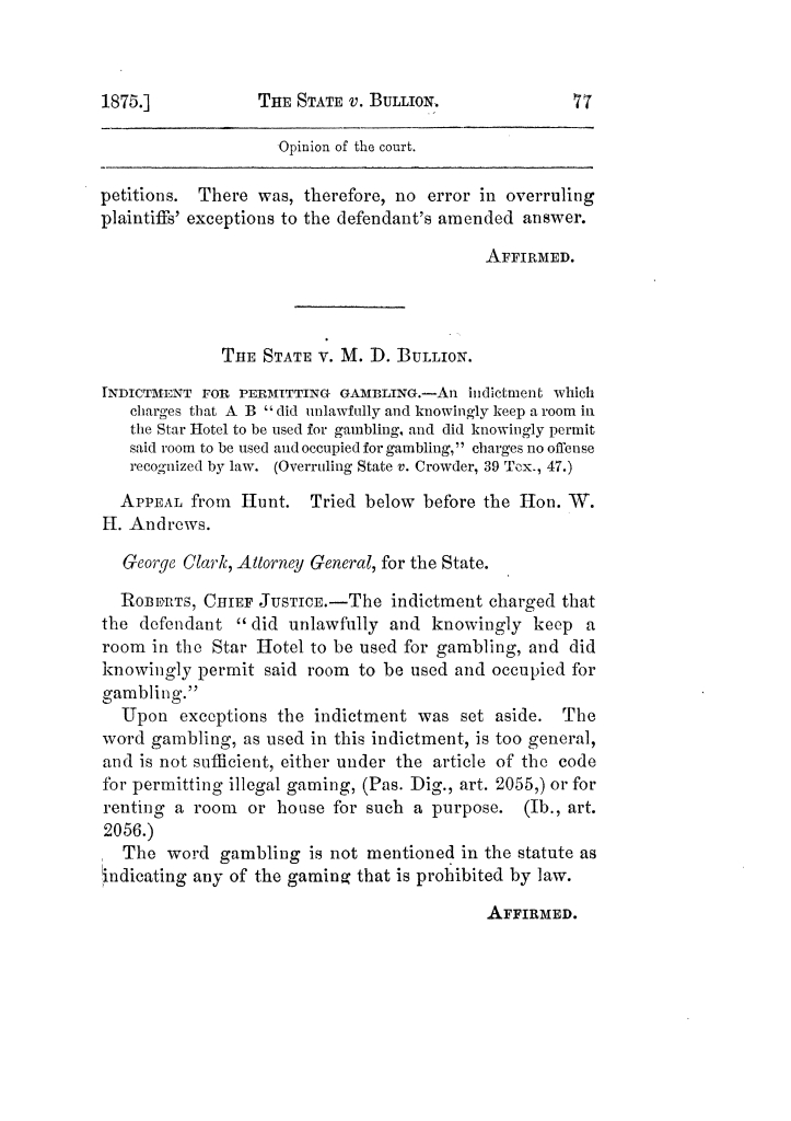 Cases argued and decided in the Supreme Court of Texas, during the latter part of the Tyler term, 1874, and the first part of the Galveston term, 1875.  Volume 42.                                                                                                      77