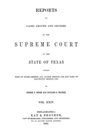 Primary view of object titled 'Reports of cases argued and decided in the Supreme Court of the State of Texas, during part of Tyler session, 1859, Austin session, 1859, and part of Galveston session, 1860.  Volume 24.'.
