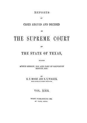Primary view of object titled 'Reports of cases argued and decided in the Supreme Court of the State of Texas during Austin session, 1858, and part of Galveston session, 1859. Volume 22.'.
