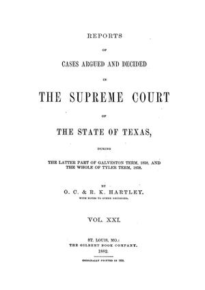 Primary view of object titled 'Reports of cases argued and decided in the Supreme Court of the State of Texas during the latter part of Galveston term, 1858, and the whole of Tyler term, 1858. Volume 21.'.