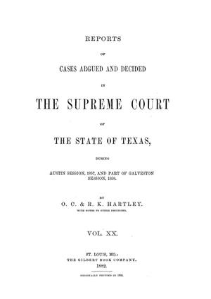 Primary view of object titled 'Reports of cases argued and decided in the Supreme Court of the State of Texas, during Austin session, 1857, and part of Galveston session, 1858. Volume 20.'.
