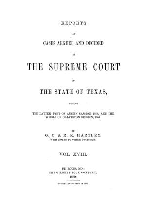 Primary view of object titled 'Reports of cases argued and decided in the Supreme Court of the State of Texas, during the latter part of Austin session, 1856, and the whole of Galveston session, 1857. Volume 18.'.