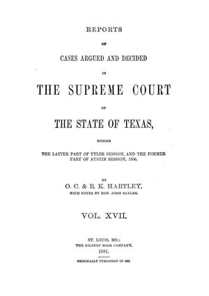Primary view of object titled 'Reports of cases argued and decided in the Supreme Court of the State of Texas, during the latter part of Tyler session, and the former part of Austin session, 1856. Volume 17.'.