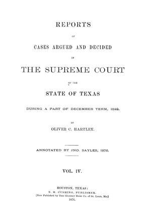 Primary view of object titled 'Reports of cases argued and decided in the Supreme Court of the State of Texas during a part of December term, 1849. Volume 4.'.