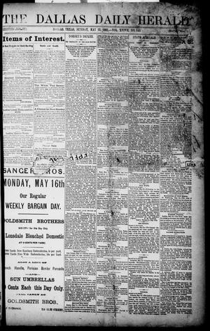 Primary view of object titled 'The Dallas Daily Herald. (Dallas, Tex.), Vol. XXIVII, No. 145, Ed. 1 Sunday, May 15, 1881'.