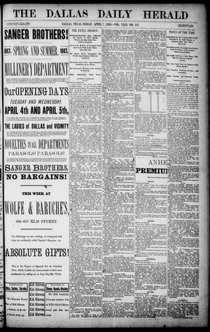 Primary view of object titled 'The Dallas Daily Herald. (Dallas, Tex.), Vol. 29, No. 111, Ed. 1 Friday, April 7, 1882'.