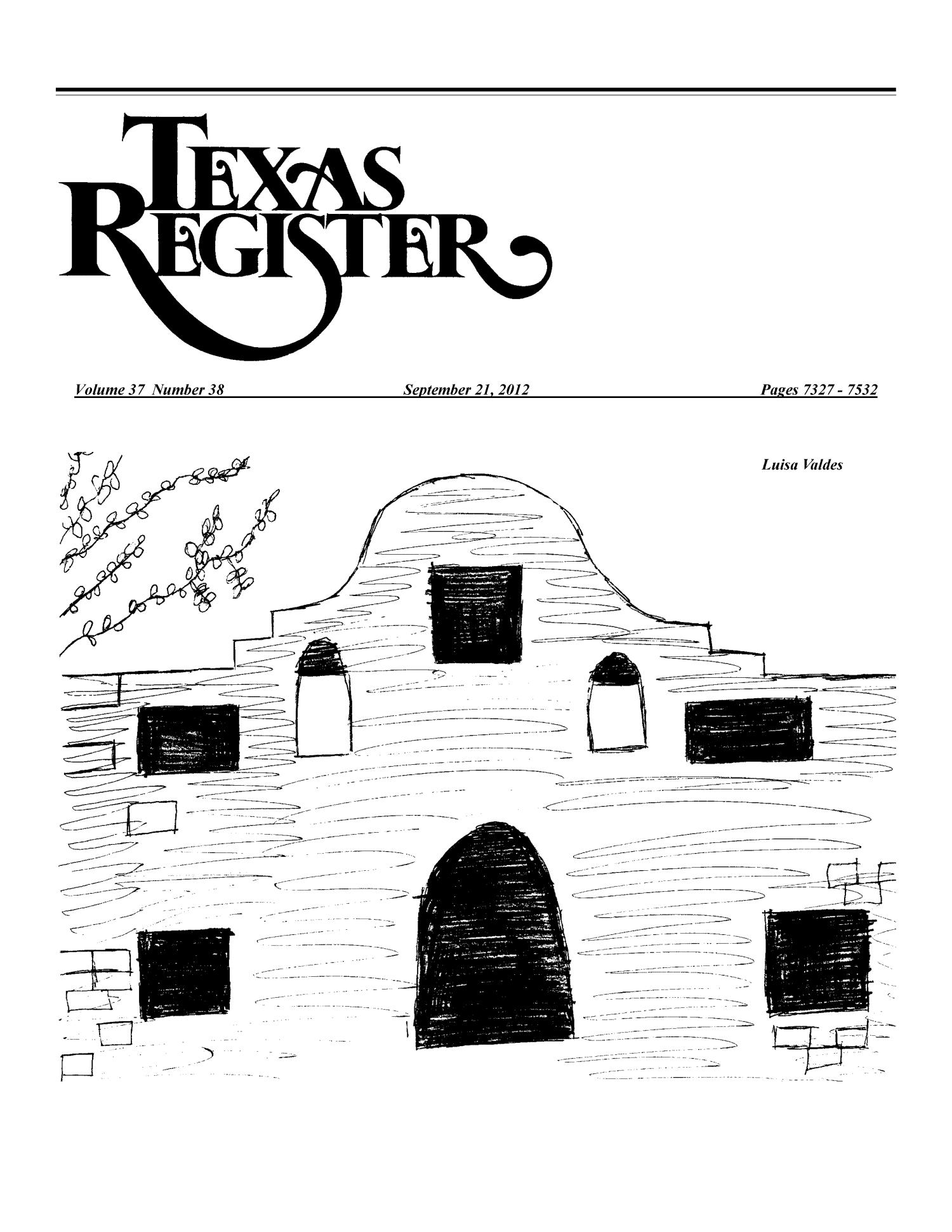 Texas Register, Volume 37, Number 38, Pages 7327-7532, September 21, 2012                                                                                                      Title Page