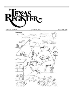 Texas Register, Volume 37, Number 47, Pages 9199-9412, November 23, 2012