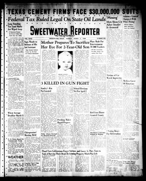 Primary view of object titled 'Sweetwater Reporter (Sweetwater, Tex.), Vol. 40, No. 311, Ed. 1 Monday, March 7, 1938'.