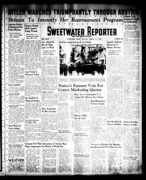 Primary view of object titled 'Sweetwater Reporter (Sweetwater, Tex.), Vol. 40, No. 317, Ed. 1 Monday, March 14, 1938'.