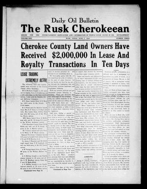 Primary view of object titled 'Daily Oil Bulletin. The Rusk Cherokeean. (Rusk, Tex.), Vol. 1, No. 3, Ed. 1 Thursday, June 7, 1934'.