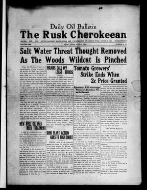 Primary view of object titled 'Daily Oil Bulletin. The Rusk Cherokeean. (Rusk, Tex.), Vol. 1, No. 6, Ed. 1 Monday, June 11, 1934'.