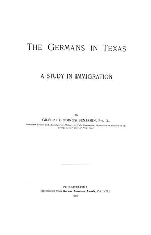 The Germans in Texas; a study in immigration.