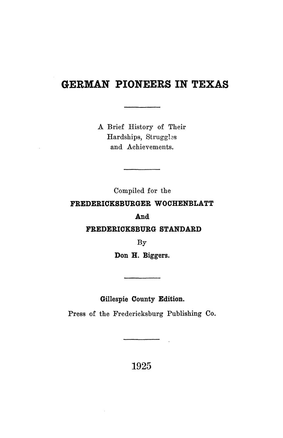 German Pioneers in Texas; A Brief History of Their Hardships, Struggles and Achievements                                                                                                      Title Page