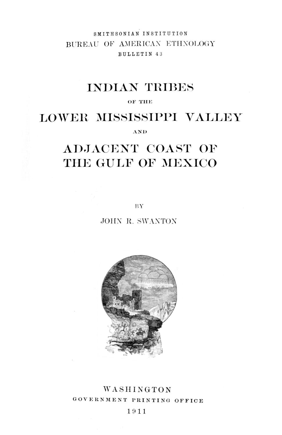 Indian Tribes of the Lower Mississippi Valley and Adjacent Coast of the Gulf of Mexico                                                                                                      Title Page
