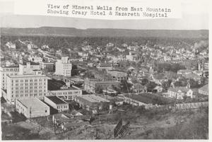 Primary view of object titled 'View of Mineral Wells from East Mountain Showing Crazy Hotel & Nazareth Hospital'.