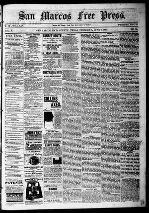 Primary view of object titled 'San Marcos Free Press. (San Marcos, Tex.), Vol. 10, No. 28, Ed. 1 Thursday, June 2, 1881'.