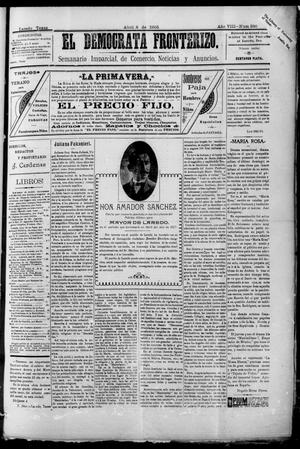Primary view of object titled 'El Democrata Fronterizo. (Laredo, Tex.), Vol. 8, No. 396, Ed. 1 Saturday, April 8, 1905'.