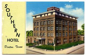 Primary view of object titled '[Southern Hotel, Denton, Texas postcard]'.