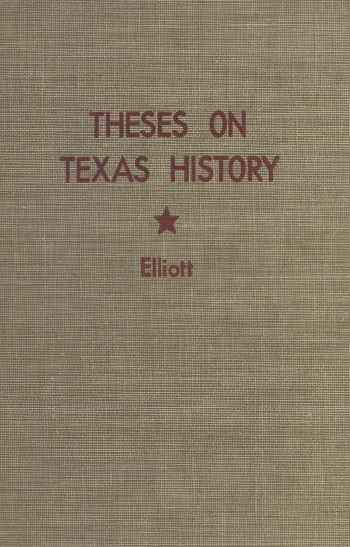 theses on texas history a check list of theses and dissertations  theses on texas history a check list of theses and dissertations in texas history produced in the departments of history of eighteen texas graduate schools