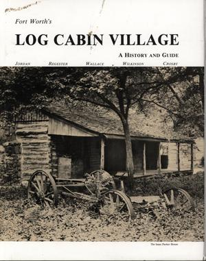Primary view of object titled 'Log Cabin Village: A History and Guide'.