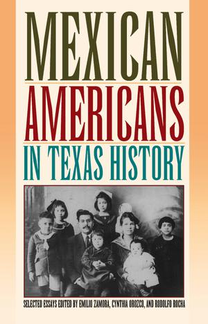 Mexican Americans in Texas History: Selected Essays