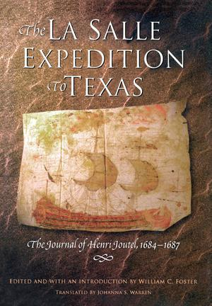 Primary view of object titled 'The La Salle Expedition to Texas: The Journal of Henri Joutel, 1684-1687'.