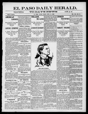 Primary view of object titled 'El Paso Daily Herald. (El Paso, Tex.), Vol. 19, No. 91, Ed. 1 Friday, April 14, 1899'.