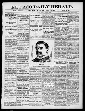 Primary view of object titled 'El Paso Daily Herald. (El Paso, Tex.), Vol. 19, No. 109, Ed. 1 Friday, May 5, 1899'.