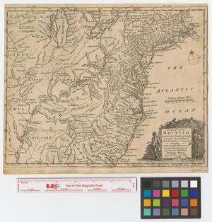 Primary view of object titled 'A Map of the British American plantations : extending from Boston in New England to Georgia; including all the back settlements in the respective provinces, as far as the Mississippi.'.