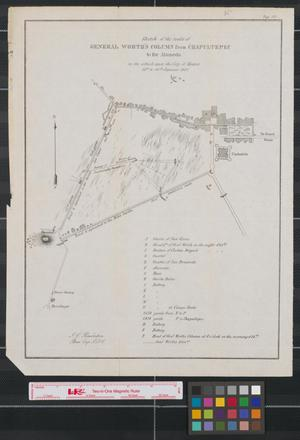 Primary view of object titled 'Sketch of the route of General Worth's column from Chapultepec to the Alameda in the attack upon the city of Mexico, 13th & 14th September 1847.'.