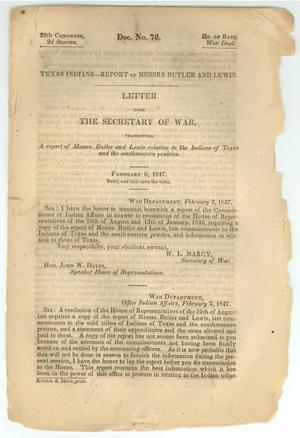 Primary view of object titled 'Letter from the Secretary of War, transmitting a report of Messrs. Butler and Lewis relative to the Indians of Texas and the southwestern prairies'.
