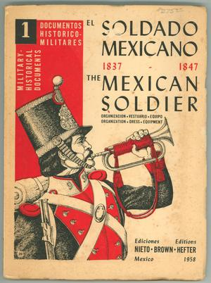 The Mexican Soldier, 1837-1847