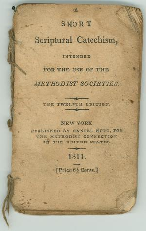 Primary view of object titled 'A Short Scriptural Catechism, intended for the use of the Methodist Societies'.