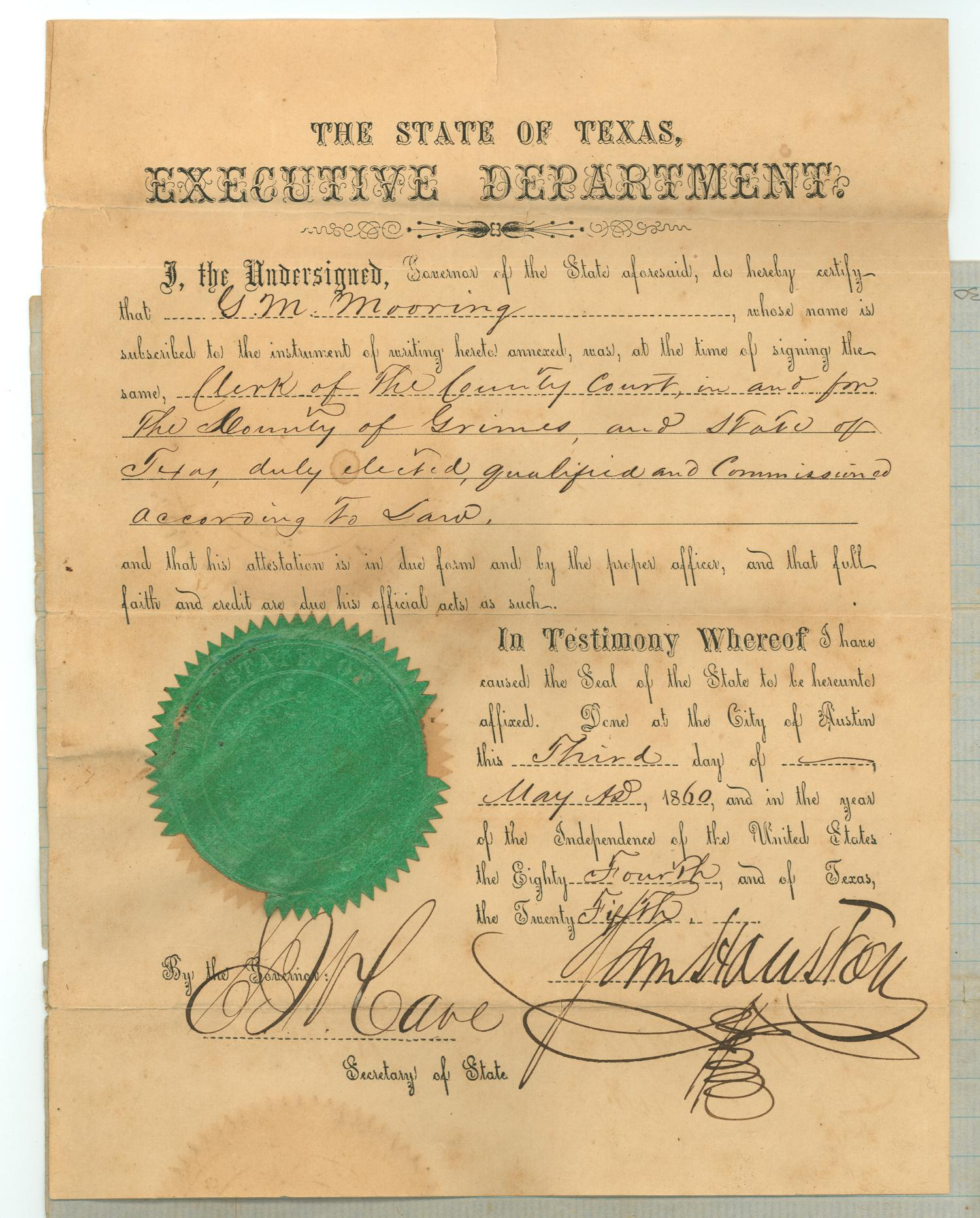 [Statement certifying G.M. Mooring as Clerk of the County Court of Grimes County, May 3, 1860, and signed by Governor Sam Houston]                                                                                                      [Sequence #]: 1 of 1