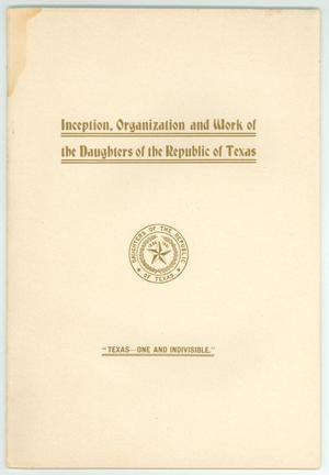 Primary view of object titled 'Inception, Organization, and Work of Daughters of the Republic of Texas'.