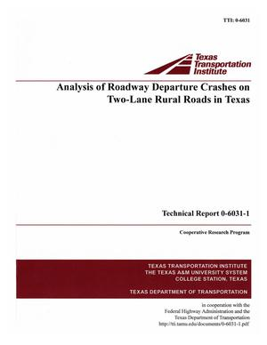 Primary view of object titled 'Analysis of roadway departure crashes on two-lane rural roads in Texas'.