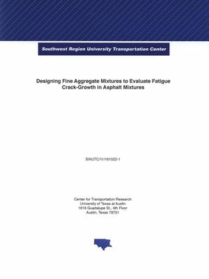 Designing Fine Aggregate Mixtures to evaluate fatigue crack growth in asphalt mixtures