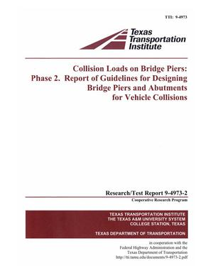 Primary view of object titled 'Collision Loads on Bridge Piers: Phase 2. Report of Guidelines for Designing Bridge Piers and Abutments for Vehicle Collisions'.