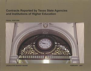 Contracts Reported by Texas State Agencies and Institutions of Higher Education, 2006