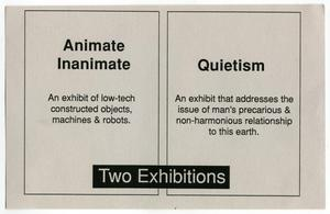 "Primary view of object titled '[Postcard: ""Animate Inanimate"" and ""Quietism"" Exhibitions]'."
