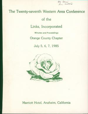 Primary view of object titled 'Minutes and Proceedings of the Twenty-Seventh Western Area Conference of The Links, Inc., July 1985'.