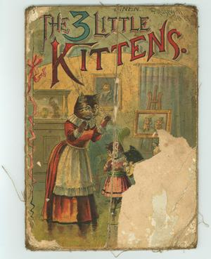 Primary view of object titled 'The Three Little Kittens'.