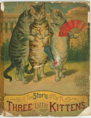 Primary view of object titled 'The Story of the Three Little Kittens'.